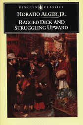 Ragged Dick and Struggling Upward by Horatio Alger