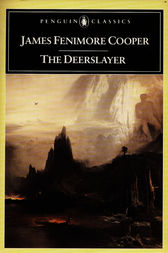 The Deerslayer by James Fenimore Cooper