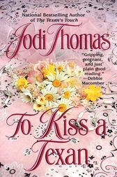 To Kiss a Texan by Jodi Thomas
