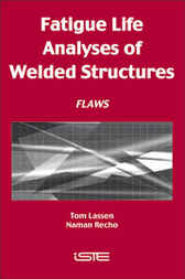 Fatigue Life Analyses of Welded Structures by Tom Lassen