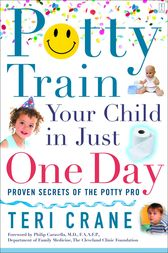 Potty Train Your Child in Just One Day by Teri Crane