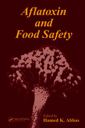 Aflatoxin and Food Safety by Hamed K. Abbas