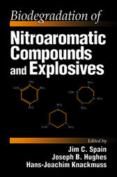 Biodegradation of Nitroaromatic Compounds and Explosives by Jim C. Spain