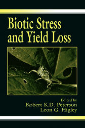 Biotic Stress and Yield Loss by Robert K.D. Peterson