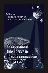 Computational Intelligence in Telecommunications Networks by Witold Pedrycz