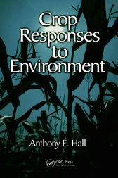 Crop Responses to Environment by Anthony E. Hall