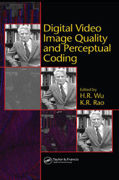 Digital Video Image Quality and Perceptual Coding by H.R. Wu