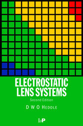 Electrostatic Lens Systems, 2nd edition by D.W.O. Heddle