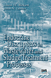 Endocrine Disrupters in Wastewater and Sludge Treatment Processes by Jason W. Birkett