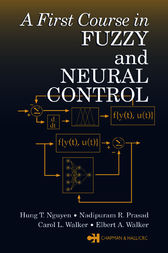 A First Course in Fuzzy and Neural Control by Hung T. Nguyen