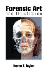 Forensic Art and Illustration by Karen T. Taylor