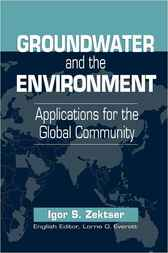 Groundwater and the Environment by Igor S. Zektser