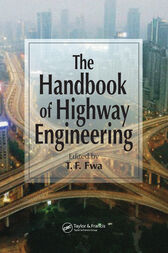 The Handbook of Highway Engineering by T.F. Fwa