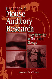 Handbook of Mouse Auditory Research by James F. Willott