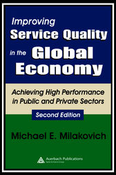 Improving Service Quality in the Global Economy by Michael Milakovich