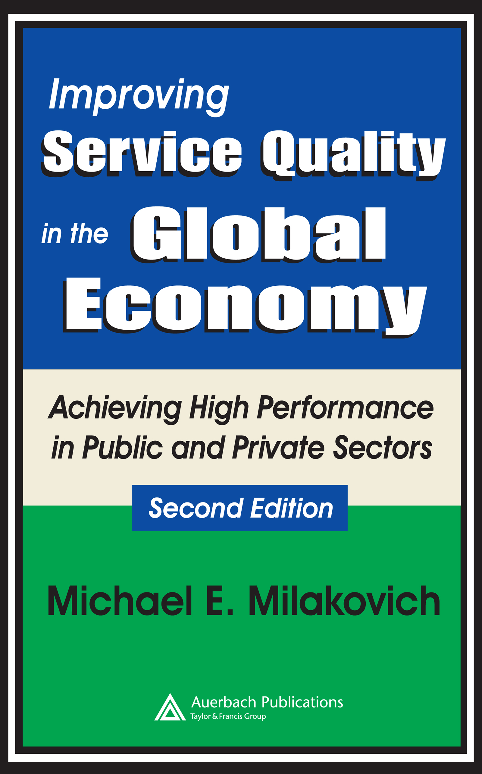 Download Ebook Improving Service Quality in the Global Economy (2nd ed.) by Michael Milakovich Pdf