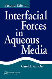 Interfacial Forces in Aqueous Media, Second Edition by Carel J. van Oss