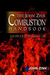 The John Zink Combustion Handbook by Jr. Baukal