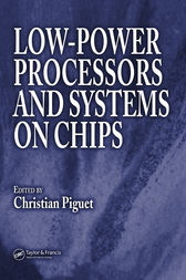 Low-Power Processors and Systems on Chips by Christian Piguet