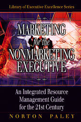Marketing for the Nonmarketing Executive by Norton Paley