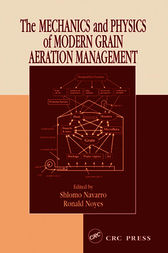 The Mechanics and Physics of Modern Grain Aeration Management by Shlomo Navarro