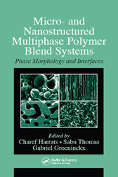Micro- and Nanostructured Multiphase Polymer Blend Systems by Charef Harrats