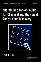 Microfluidic Lab-on-a-Chip for Chemical and Biological Analysis and Discovery by Paul C.H. Li