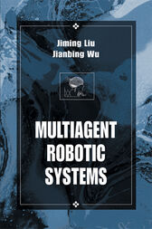 Multiagent Robotic Systems by Jiming Liu