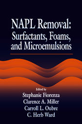 NAPL Removal Surfactants, Foams, and Microemulsions by C. H. Ward