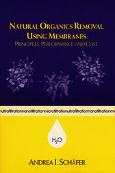 Natural Organics Removal Using Membranes by Andrea Schafer