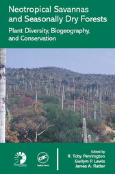Neotropical Savannas and Seasonally Dry Forests by R. Toby Pennington