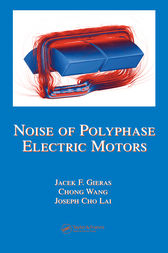 Noise of Polyphase Electric Motors by Jacek F. Gieras