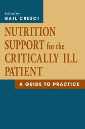 Nutrition Support for the Critically Ill Patient by Ph.D. Cresci