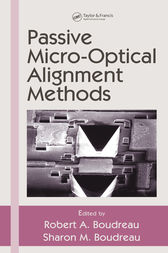 Passive Micro-Optical Alignment Methods by Robert A. Boudreau