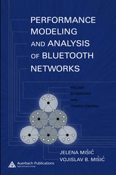 Performance Modeling and Analysis of Bluetooth Networks by Jelena Misic