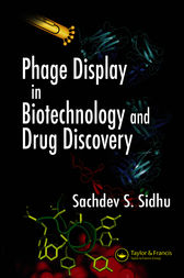 Phage Display In Biotechnology and Drug Discovery by Sachdev S. Sidhu