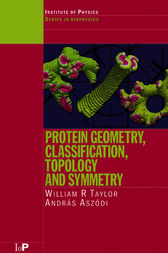 Protein Geometry, Classification, Topology and Symmetry by William R. Taylor