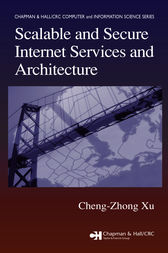Scalable and Secure Internet Services and Architecture by Cheng-Zhong Xu