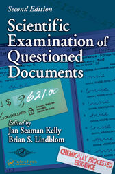 Scientific Examination of Questioned Documents, Second Edition by Jan Seaman Kelly