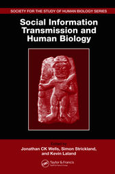 Social Information Transmission and Human Biology by Jonathan CK Wells