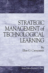 Strategic Management of Technological Learning by Elias Carayannis
