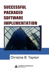 Successful Packaged Software Implementation by Christine B. Tayntor