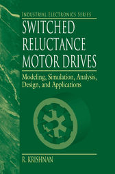 Switched Reluctance Motor Drives by R. Krishnan