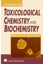 Toxicological Chemistry and Biochemistry, Third Edition by Stanley E. Manahan