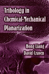 Tribology In Chemical-Mechanical Planarization by Hong Liang
