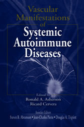 Vascular Manifestations of Systemic Autoimmune Diseases by Ronald A. Asherson