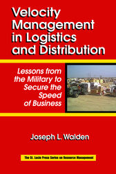Velocity Management in Logistics and Distribution by Joseph L Walden