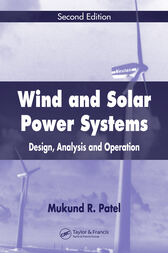 Wind and Solar Power Systems by Mukund R. Patel