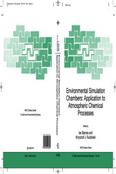 Environmental Simulation Chambers: Application to Atmospheric Chemical Processes by Ian Barnes