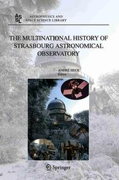 The Multinational History of Strasbourg Astronomical Observatory by Andre HECK